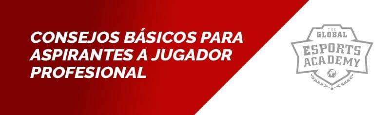 CONSEJOS JUGADOR ESPORTS